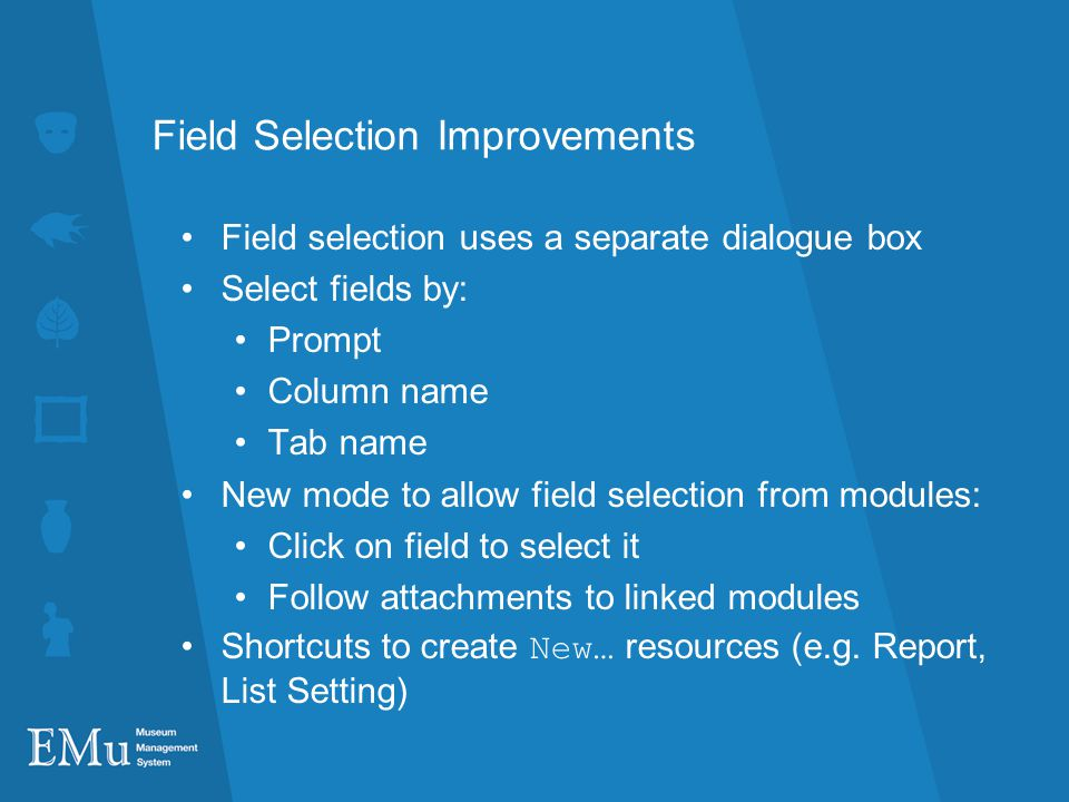 Field Selection Improvements