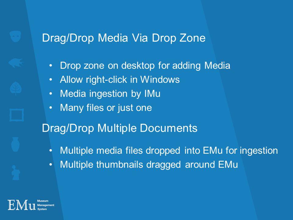 Drag/Drop Media Via Drop Zone