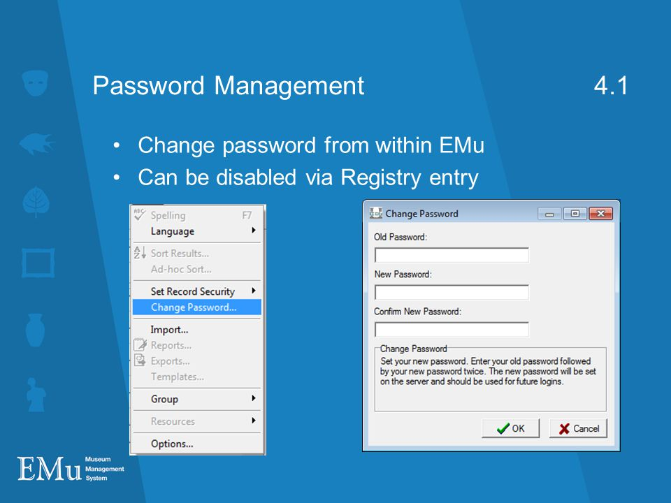 Password Management 4.1 Change password from within EMu