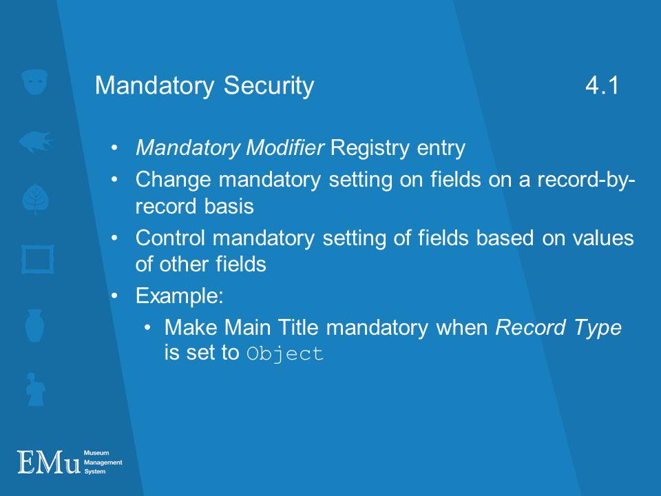Mandatory Security 4.1 Mandatory Modifier Registry entry