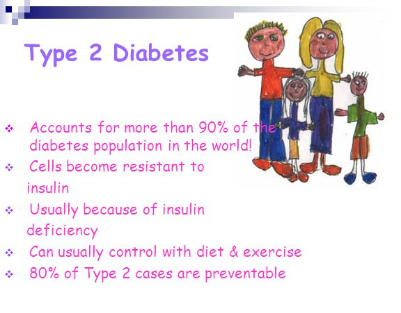 Type 2 Diabetes Accounts for more than 90% of the diabetes population in the world! Cells become resistant to.