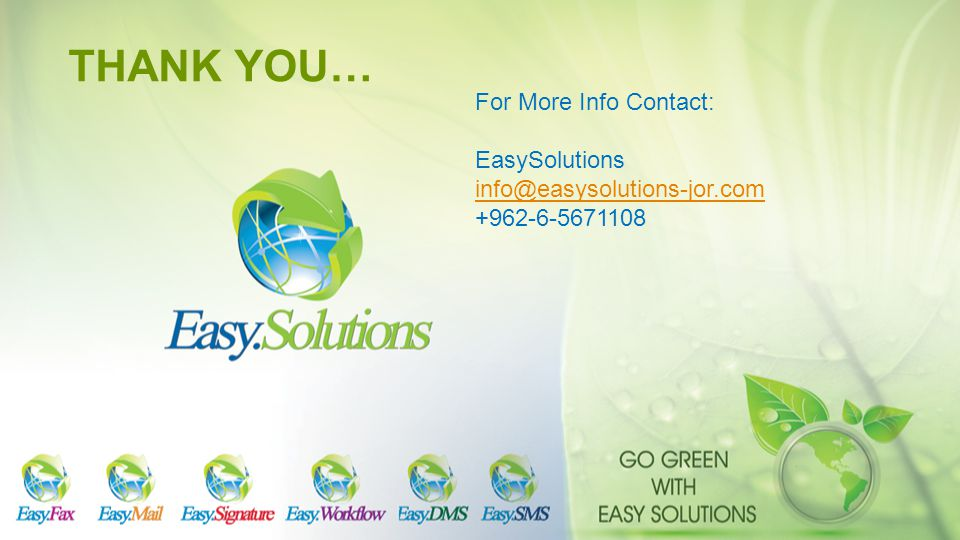 THANK YOU… For More Info Contact: EasySolutions