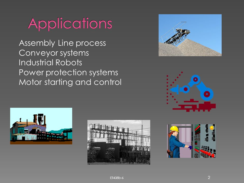 Applications Assembly Line process Conveyor systems Industrial Robots