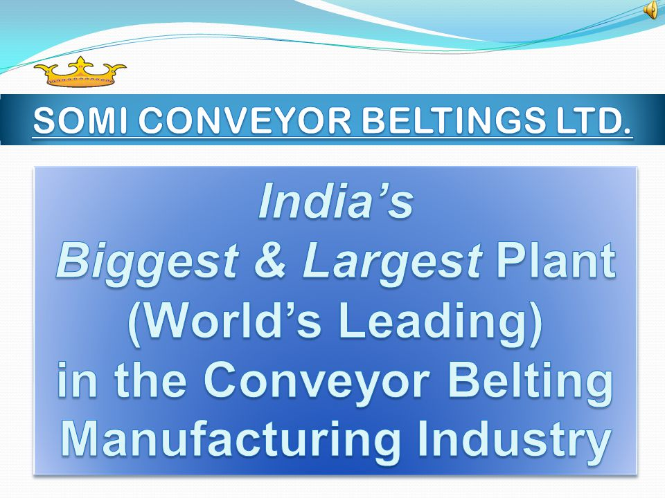 Biggest & Largest Plant (World's Leading) in the Conveyor Belting