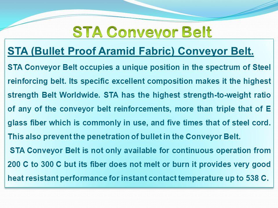 STA Conveyor Belt STA (Bullet Proof Aramid Fabric) Conveyor Belt.