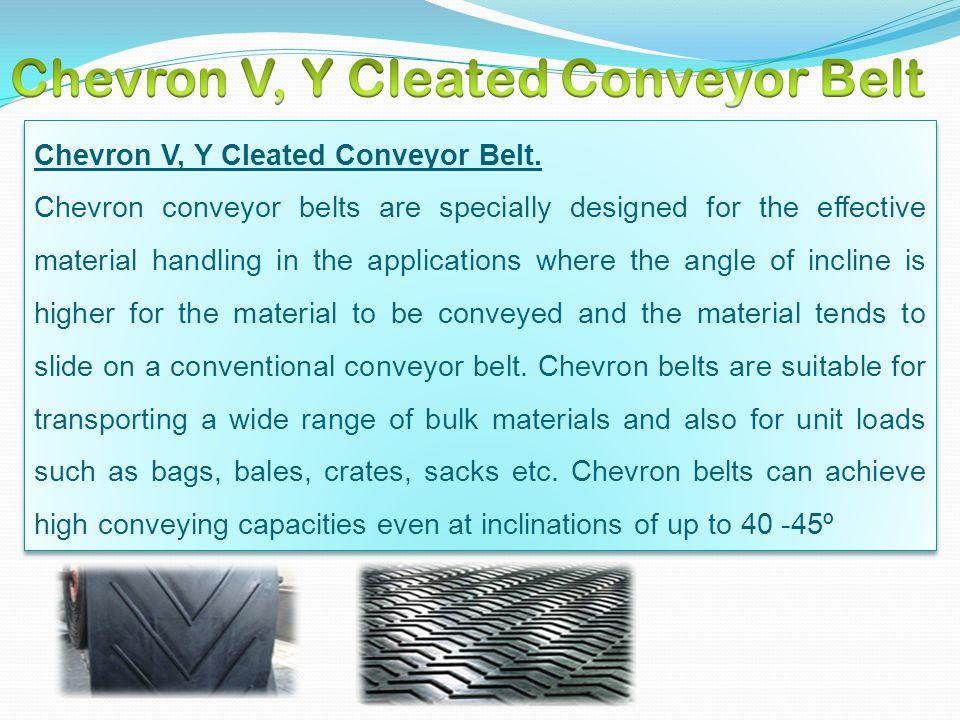 Chevron V, Y Cleated Conveyor Belt