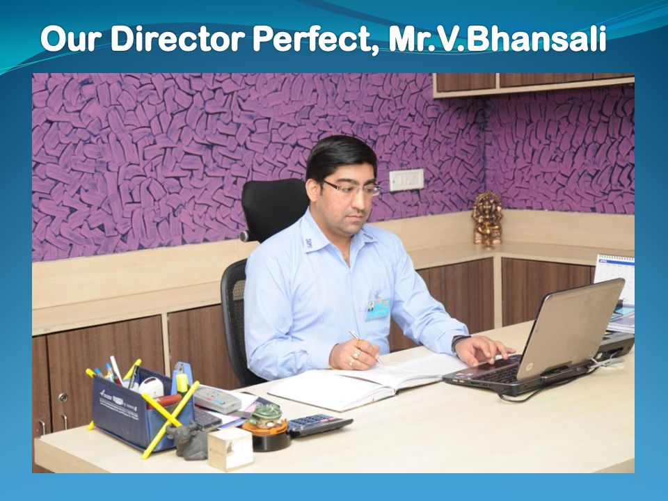 Our Director Perfect, Mr.V.Bhansali