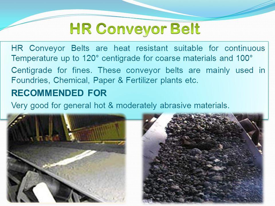 HR Conveyor Belt RECOMMENDED FOR