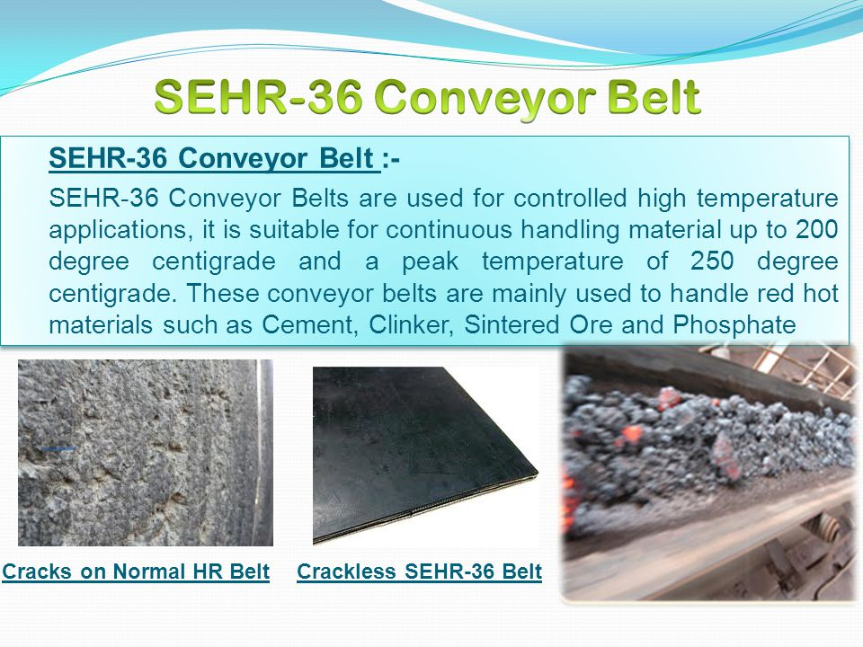 SEHR-36 Conveyor Belt SEHR-36 Conveyor Belt :-