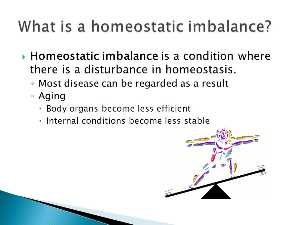 What is a homeostatic imbalance