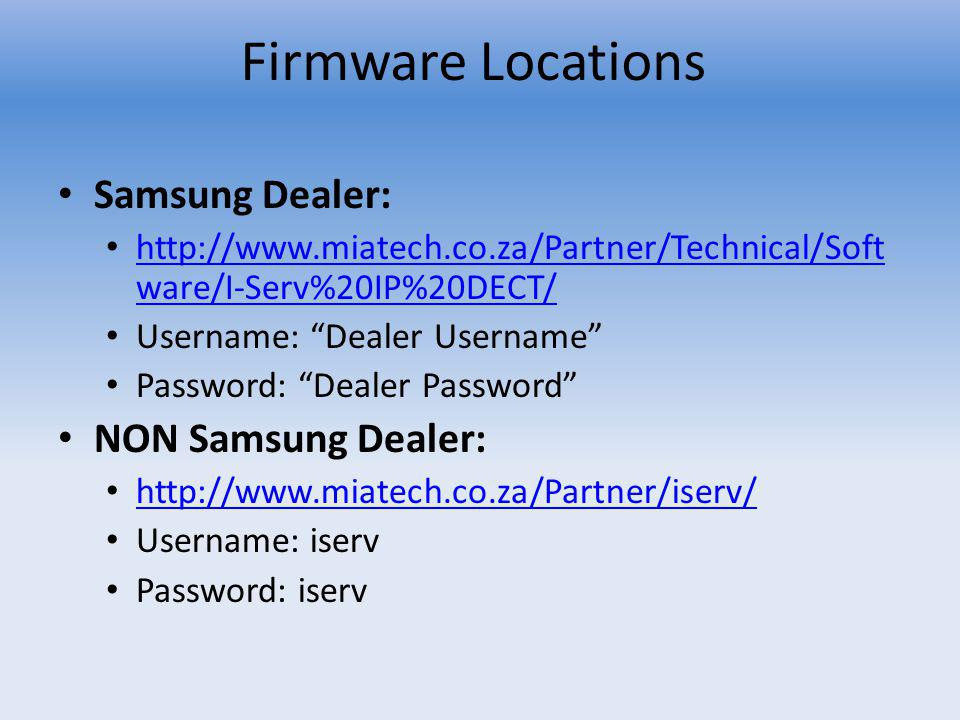 Firmware Locations Samsung Dealer: NON Samsung Dealer: