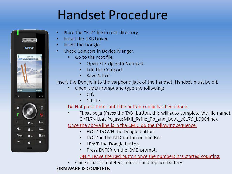 Handset Procedure Place the FL7 file in root directory.