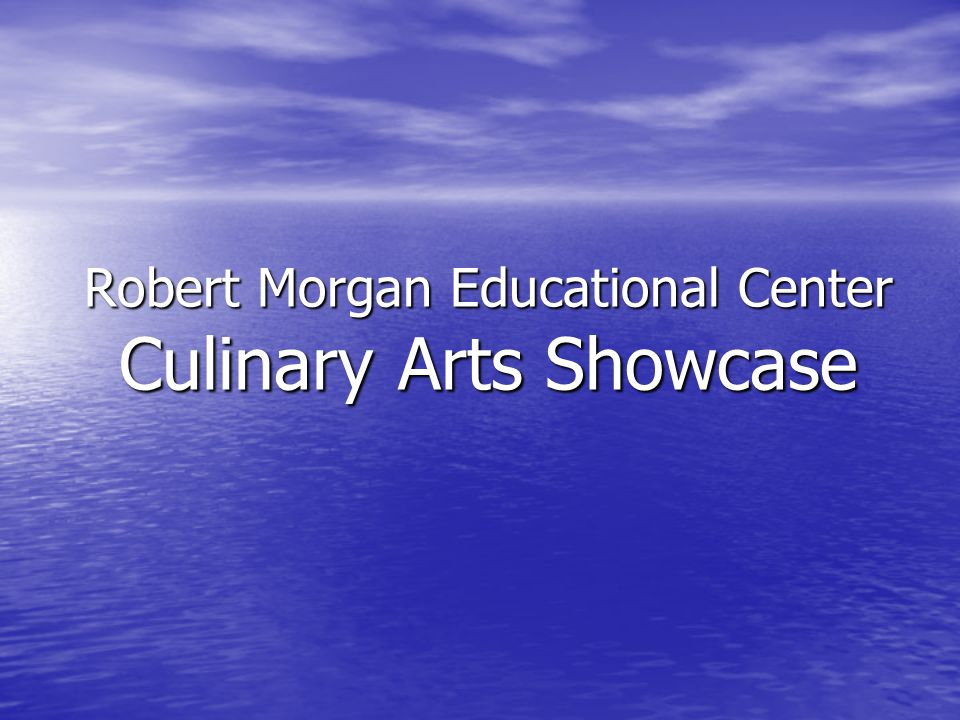 Robert Morgan Educational Center Culinary Arts Showcase