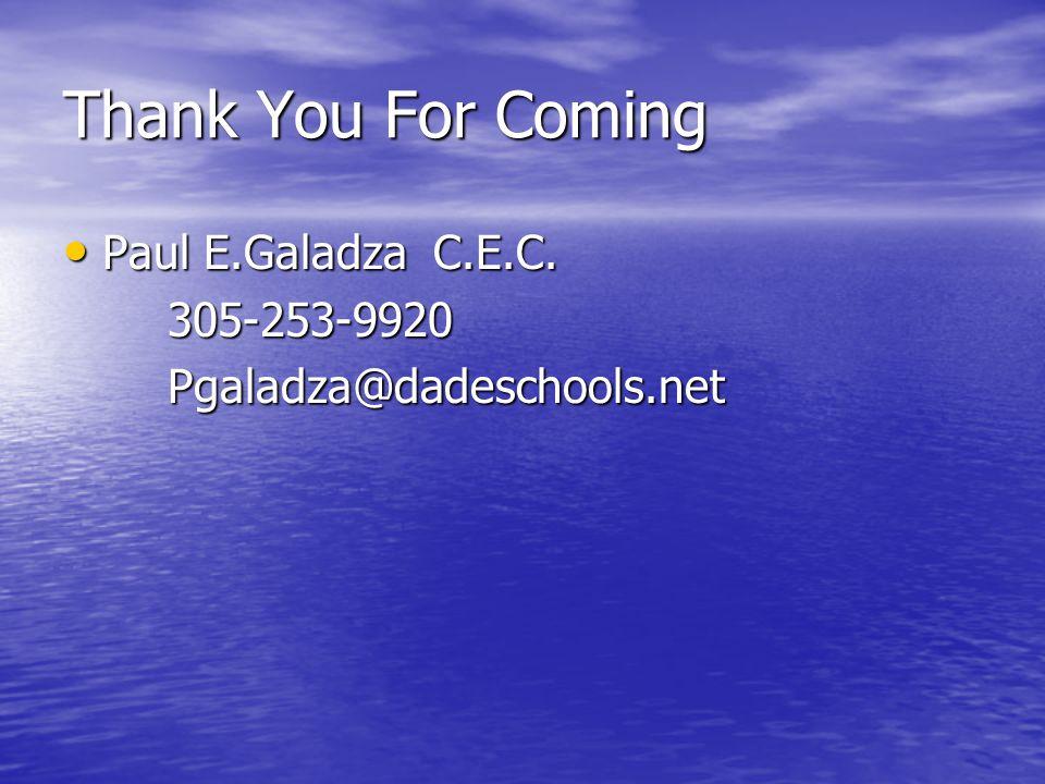 Thank You For Coming Paul E.Galadza C.E.C. 305-253-9920