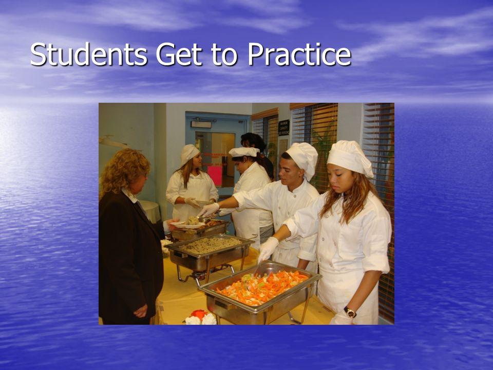 Students Get to Practice