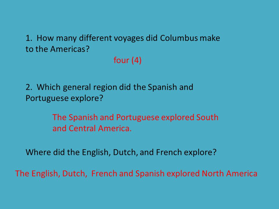 1. How many different voyages did Columbus make to the Americas