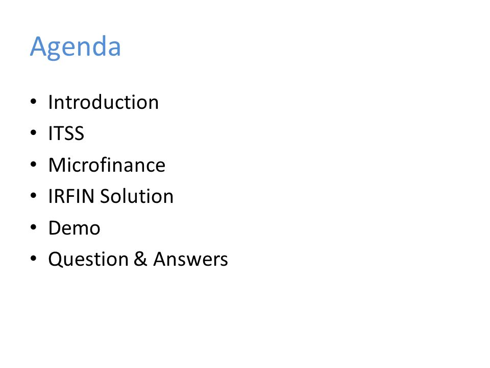 Agenda Introduction ITSS Microfinance IRFIN Solution Demo