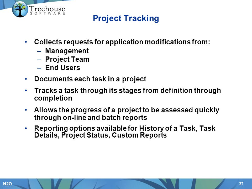 Project Tracking Collects requests for application modifications from: