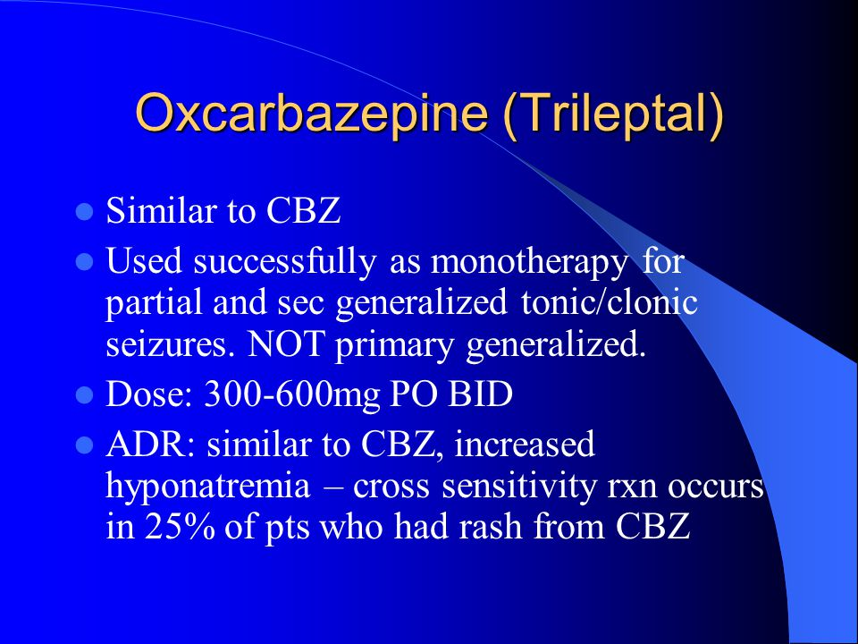 Oxcarbazepine (Trileptal)
