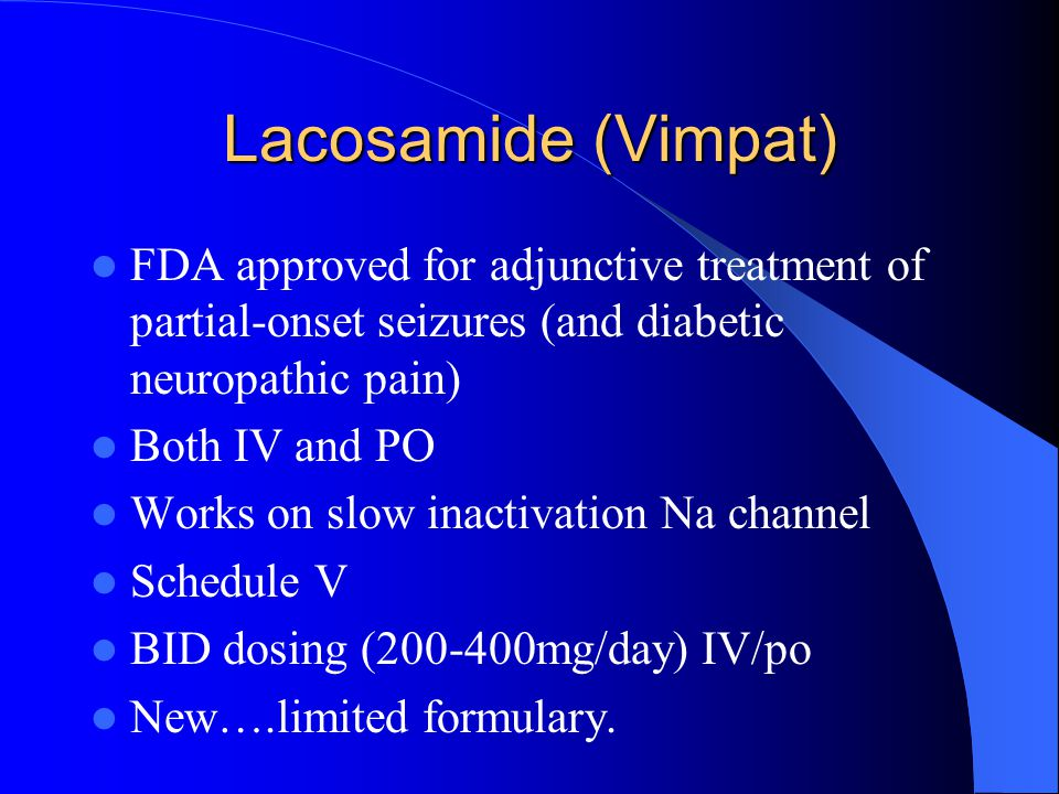 Lacosamide (Vimpat) FDA approved for adjunctive treatment of partial-onset seizures (and diabetic neuropathic pain)