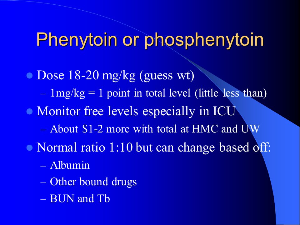 Phenytoin or phosphenytoin