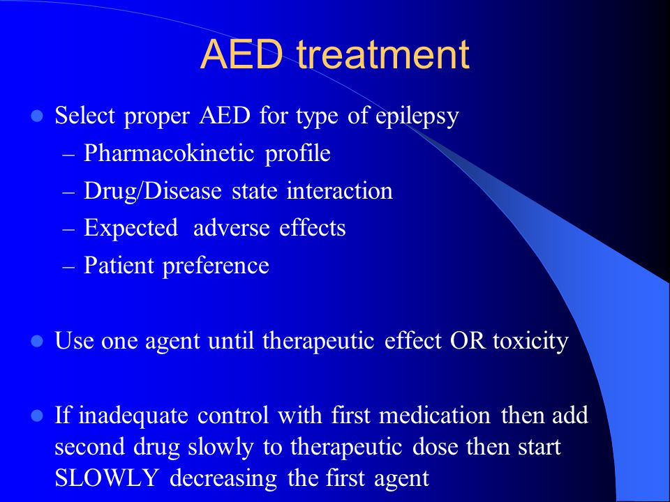 AED treatment Select proper AED for type of epilepsy