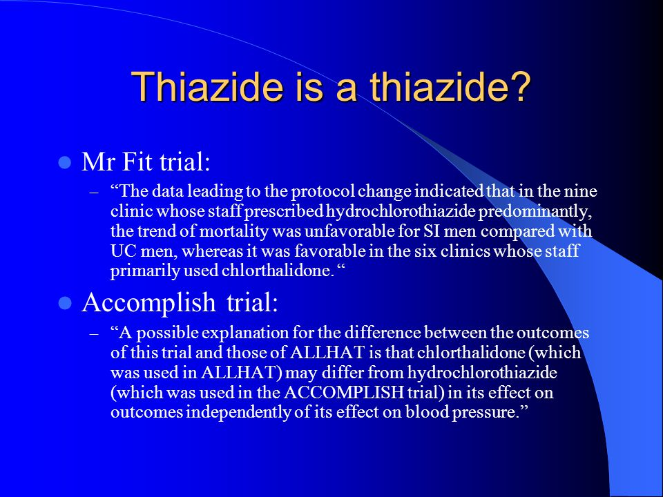 Thiazide is a thiazide Accomplish trial: Mr Fit trial: