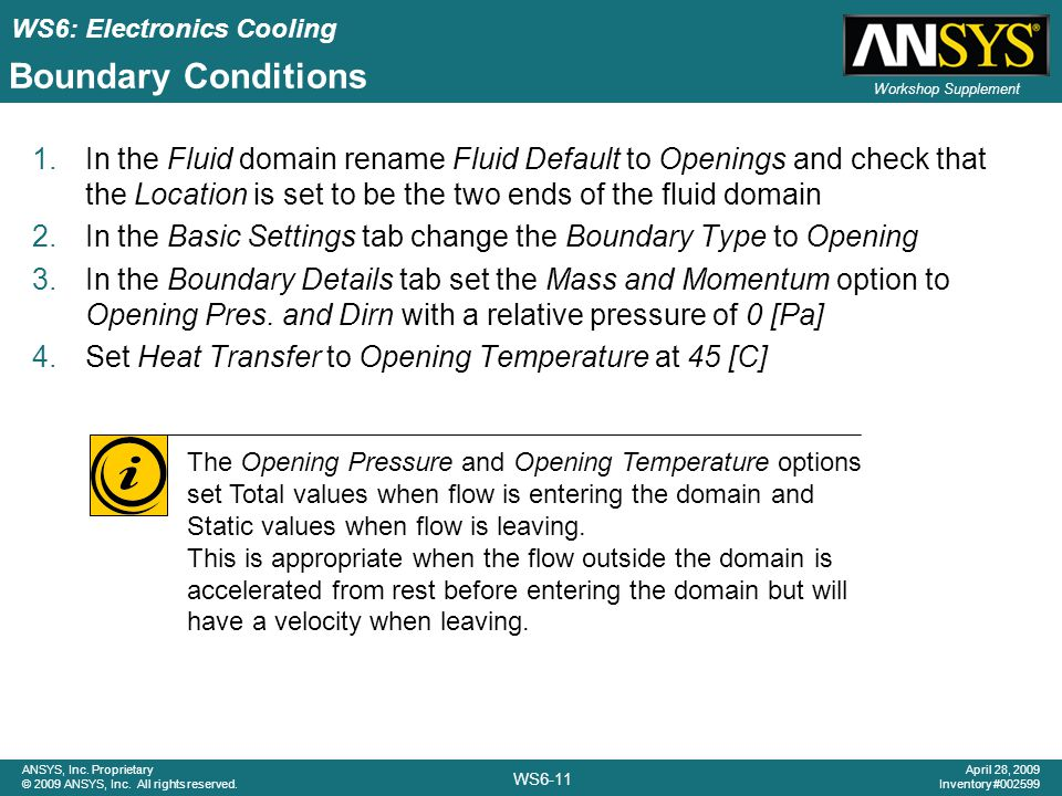 Boundary Conditions In the Fluid domain rename Fluid Default to Openings and check that the Location is set to be the two ends of the fluid domain.