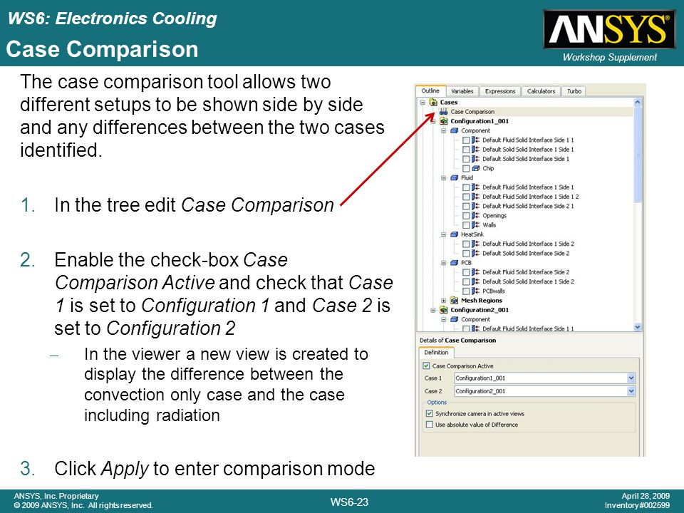 Case Comparison The case comparison tool allows two different setups to be shown side by side and any differences between the two cases identified.