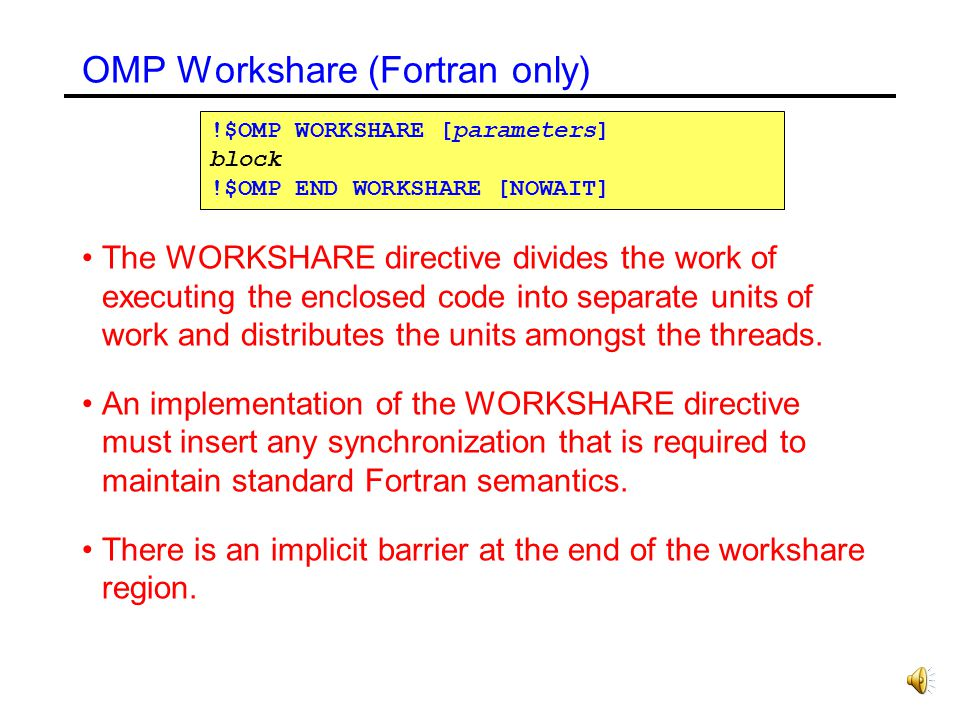 OMP Workshare (Fortran only)