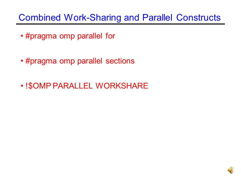 Combined Work-Sharing and Parallel Constructs