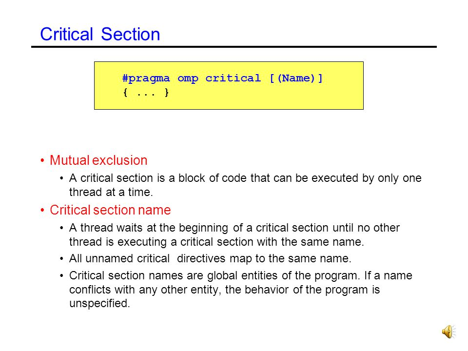 Critical Section Mutual exclusion Critical section name