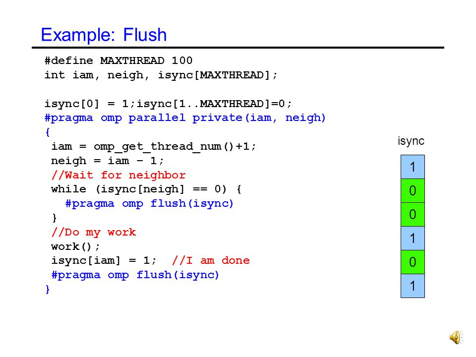 Example: Flush 1 1 1 #define MAXTHREAD 100