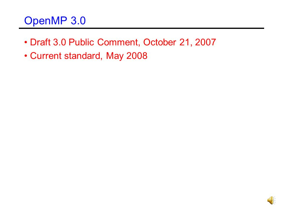 OpenMP 3.0 Draft 3.0 Public Comment, October 21, 2007