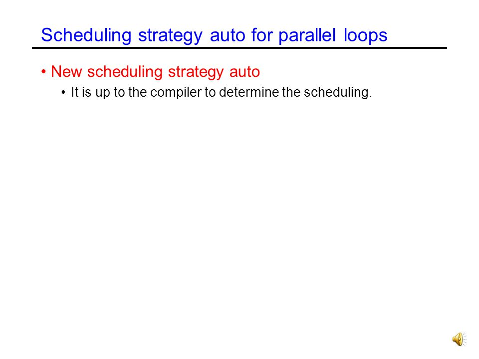 Scheduling strategy auto for parallel loops
