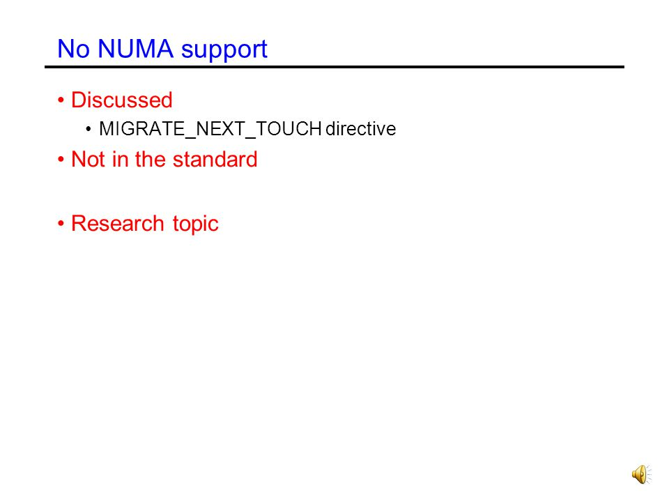 No NUMA support Discussed Not in the standard Research topic