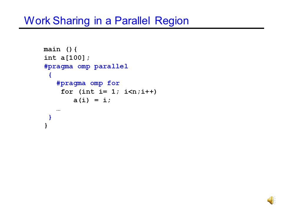 Work Sharing in a Parallel Region