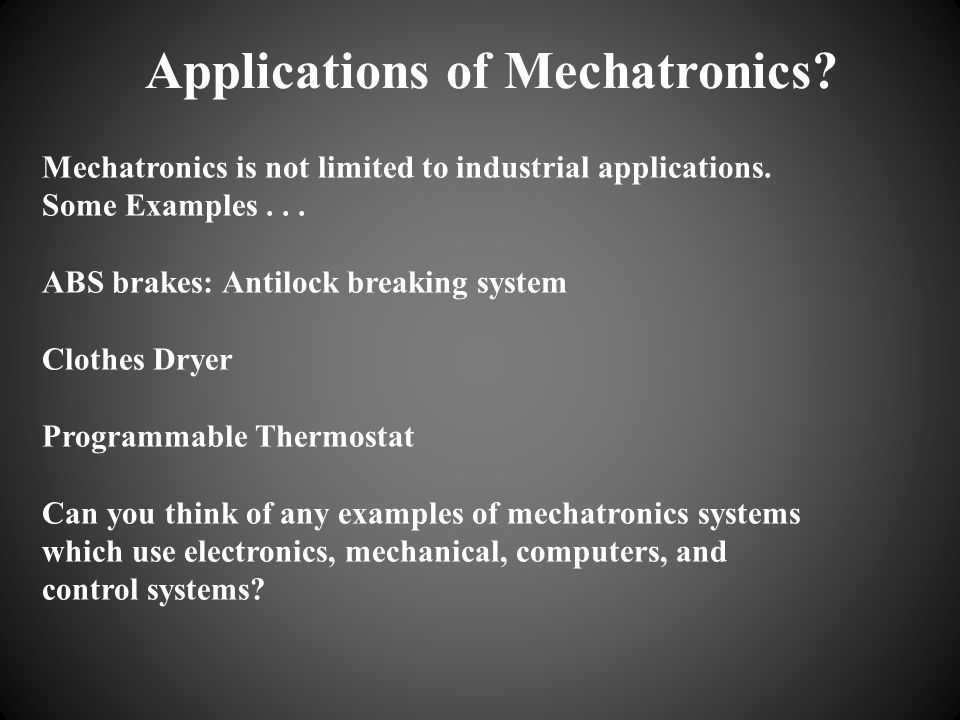 Applications of Mechatronics