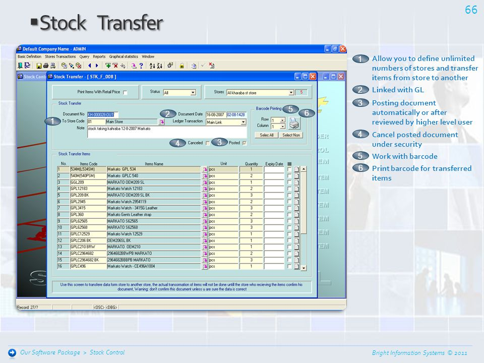 Stock Transfer Allow you to define unlimited numbers of stores and transfer items from store to another.