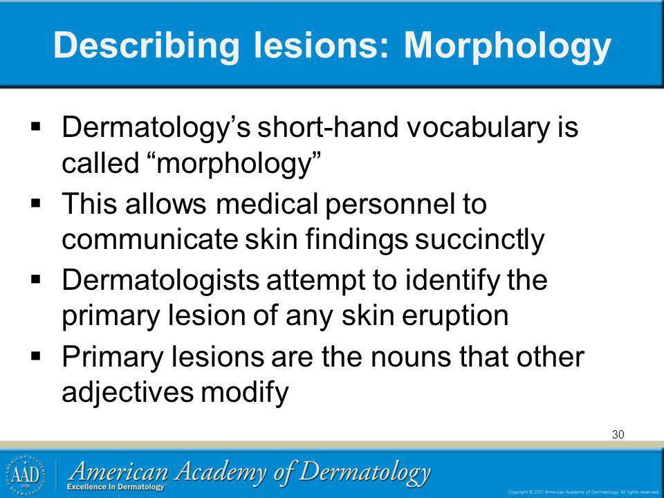 Describing lesions: Morphology