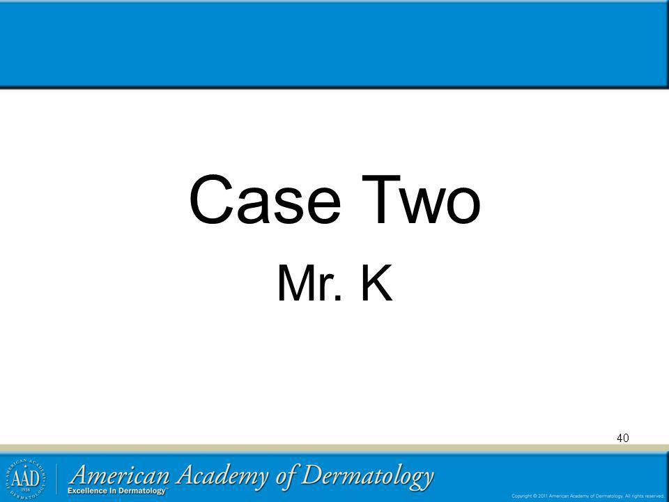 Case Two Mr. K