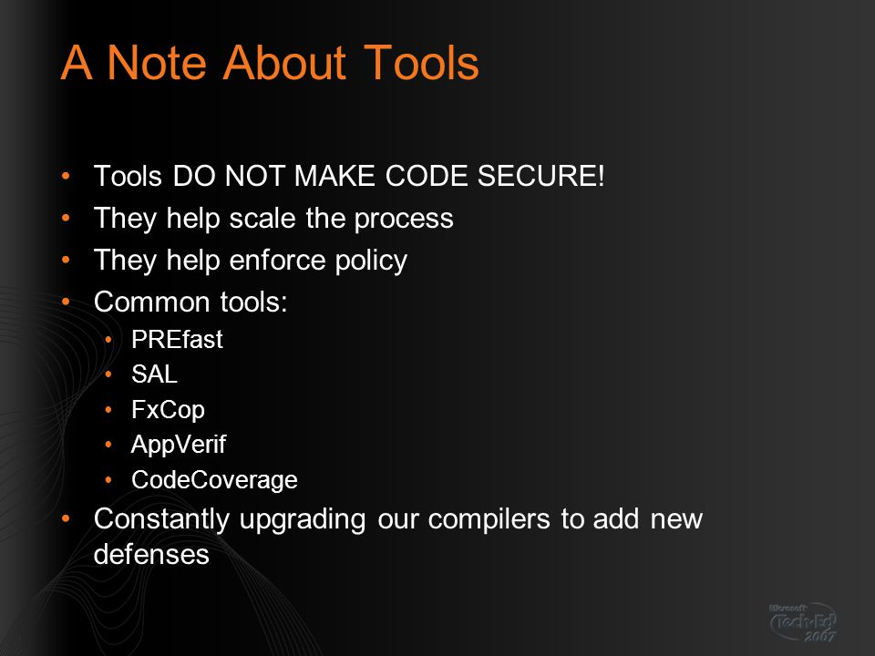 A Note About Tools Tools DO NOT MAKE CODE SECURE!