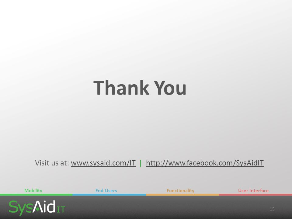 Visit us at: www.sysaid.com/IT | http://www.facebook.com/SysAidIT