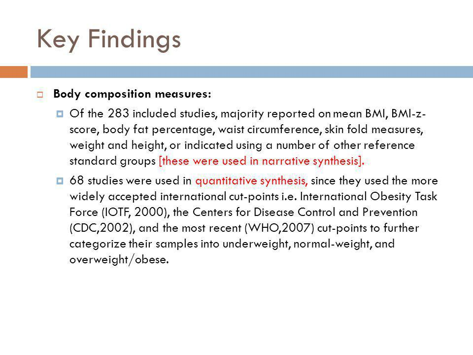 Key Findings Body composition measures: