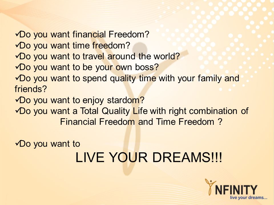 LIVE YOUR DREAMS!!! Do you want financial Freedom
