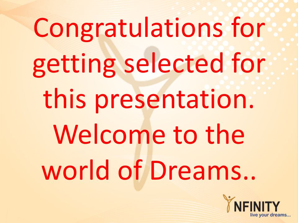 Congratulations for getting selected for this presentation