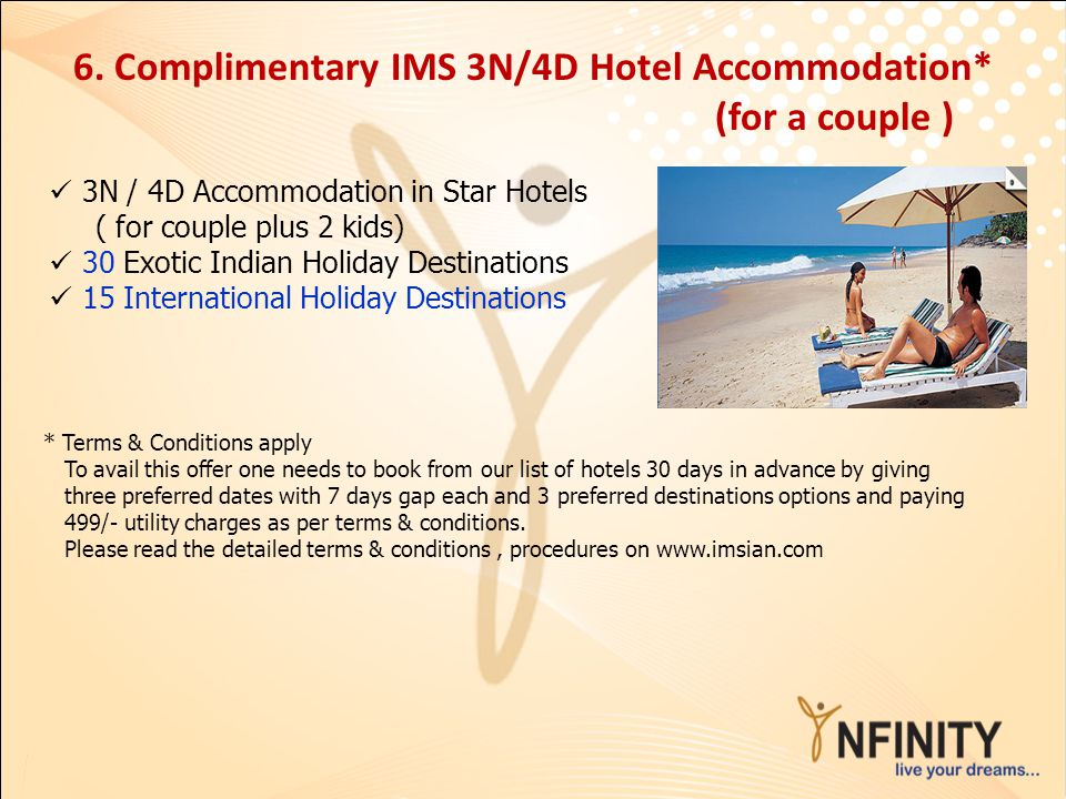 6. Complimentary IMS 3N/4D Hotel Accommodation* (for a couple )