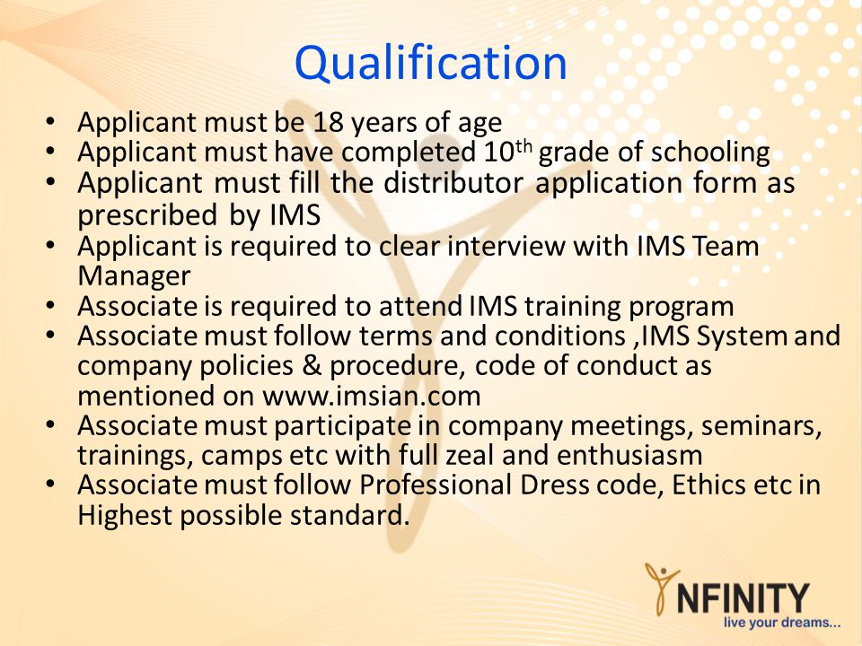 Qualification Applicant must be 18 years of age. Applicant must have completed 10th grade of schooling.