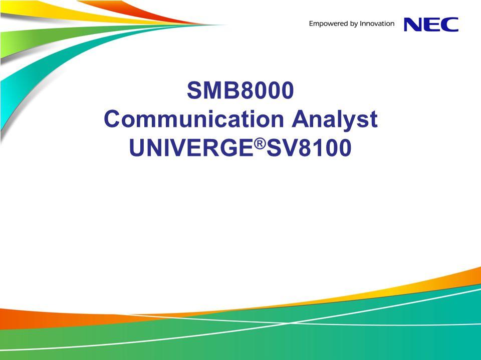 SMB8000 Communication Analyst UNIVERGE®SV8100