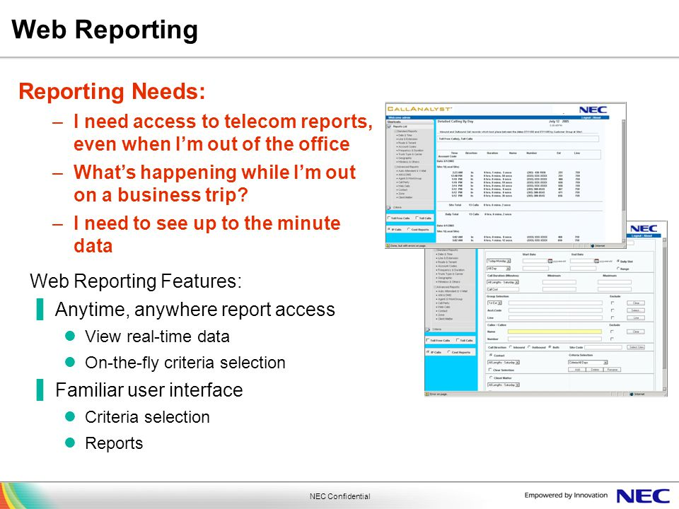 Web Reporting Reporting Needs: